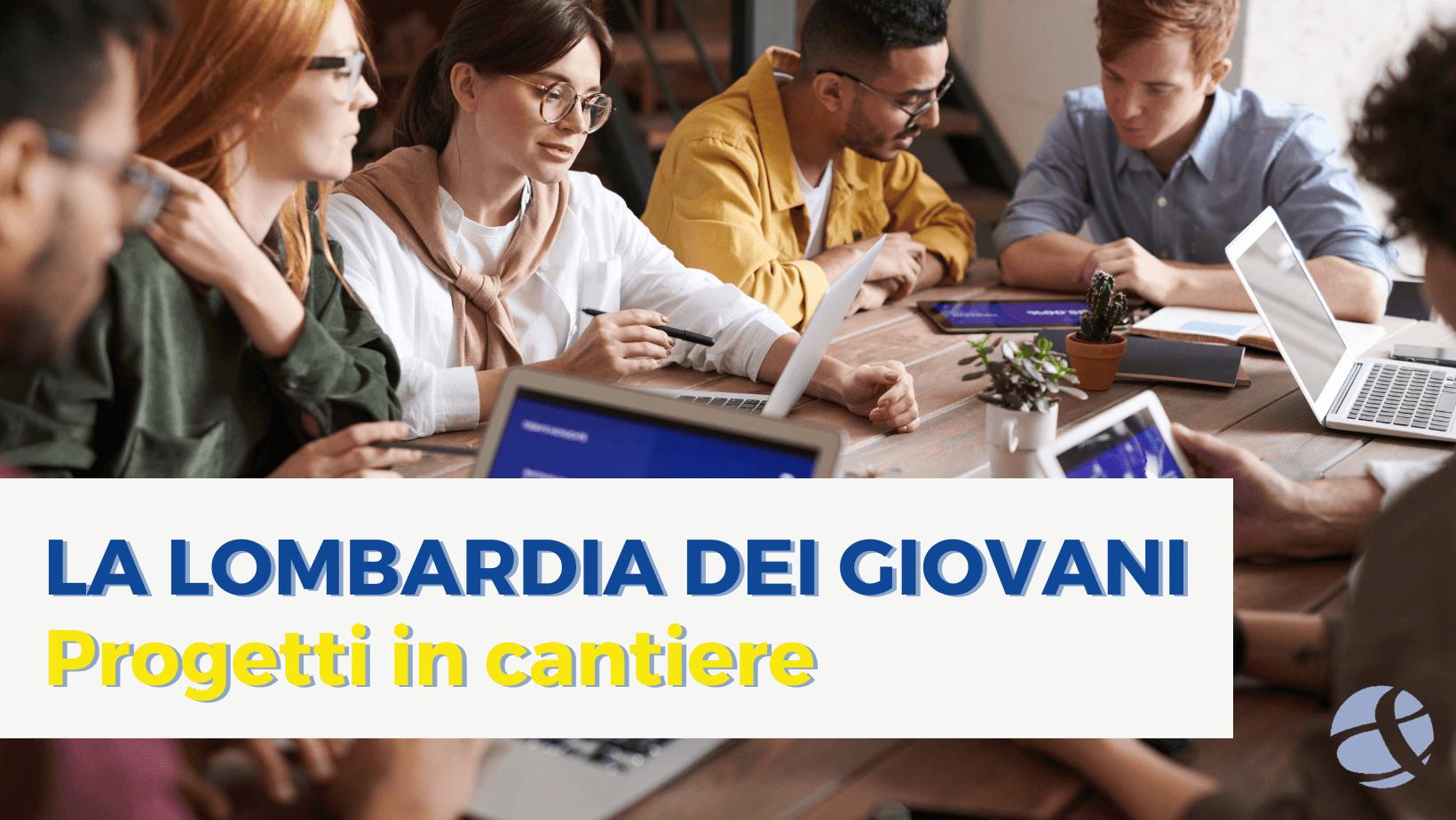 Bando La Lombardia dei giovani: progetti in cantiere