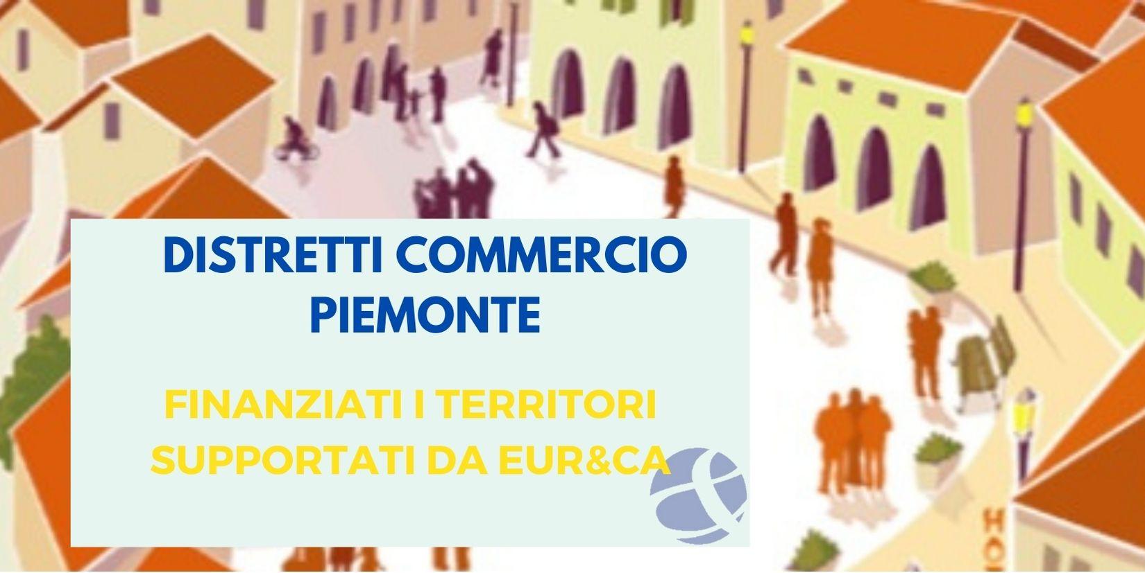 PIEMONTE: FINANZIATI I DISTRETTI DEL COMMERCIO CANDIDATI DA EUR&CA!